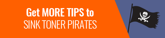 Get More Tips To Sink Toner Pirates