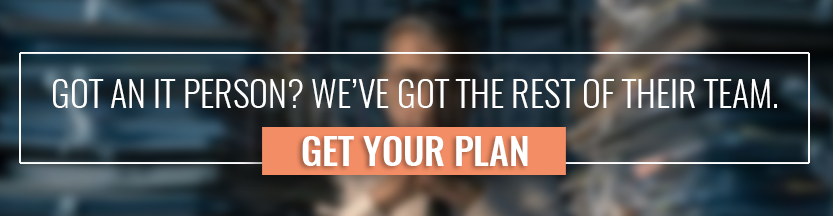 Got an IT person? We've got the rest of their team. Click here to get your plan.