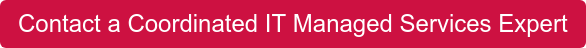 Contact a Coordinated IT Managed Services Expert